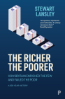 The Richer, the Poorer: How Britain Enriched the Few and Failed the Poor, a 200 Year History Cover Image