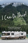 I Can Do This!: RVing where the Moose and the Caribou Play Cover Image