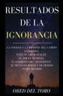 Resultados De La Ignorancia Cover Image