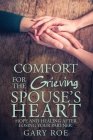 Comfort for the Grieving Spouse's Heart: Hope and Healing After Losing Your Partner Cover Image