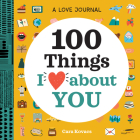 100 Things I Love about You: A Journal Cover Image