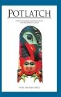 Potlatch: Native Ceremony and Myth on the Northwest Coast Cover Image