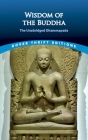 Wisdom of the Buddha: The Unabridged Dhammapada (Dover Thrift Editions) Cover Image