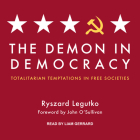 The Demon in Democracy: Totalitarian Temptations in Free Societies Cover Image