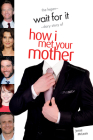 Wait for It: The Legen-Dary Story of How I Met Your Mother Cover Image