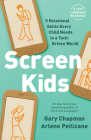 Screen Kids: 5 Relational Skills Every Child Needs in a Tech-Driven World Cover Image