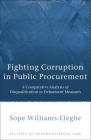 Fighting Corruption in Public Procurement: A Comparative Analysis of Disqualification or Debarment Measures (Studies in International Law #42) Cover Image