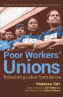 Poor Workers' Unions: Rebuilding Labor from Below (Completely Revised and Updated Edition) Cover Image