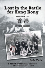 Lost in the Battle for Hong Kong, December 1941, Second Edition Cover Image