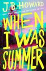 When I Was Summer Cover Image