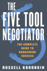 The Five Tool Negotiator: The Complete Guide to Bargaining Success Cover Image