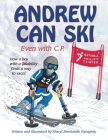 Andrew Can Ski: Even with C.P. Cover Image