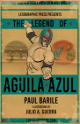 The Legend of Aguila Azul: The Lucha Legends Series Volume 1 Cover Image