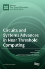 Circuits and Systems Advances in Near Threshold Computing Cover Image