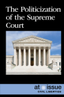 The Politicization of the Supreme Court (At Issue) Cover Image