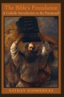 The Bible's Foundation: A Catholic Introduction to the Pentateuch Cover Image