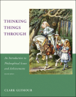 Thinking Things Through: An Introduction to Philosophical Issues and Achievements (Bradford Book) Cover Image