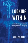 Looking Within: Understanding Ourselves through Human Imaging Cover Image