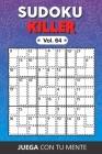 Juega con tu mente: SUDOKU KILLER Vol. 64: Colección de 100 diferentes Sudokus Killer para Adultos - Fáciles y Avanzados - Ideales para Au Cover Image