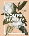You're Invited!: Invitation Design for Every Occasion Cover Image