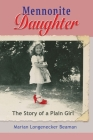 Mennonite Daughter: The Story of a Plain Girl Cover Image
