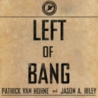 Left of Bang Lib/E: How the Marine Corps' Combat Hunter Program Can Save Your Life Cover Image