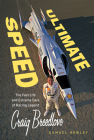 Ultimate Speed: The Fast Life and Extreme Cars of Racing Legend Craig Breedlove Cover Image