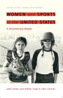 Women and Sports in the United States: A Documentary Reader Cover Image