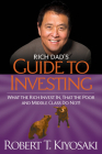 Rich Dad's Guide to Investing: What the Rich Invest In, That the Poor and the Middle Class Do Not! Cover Image