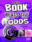 This Book Beats the Odds: A Collection of Amazing and Startling Odds (Edge Books: Super Trivia Collection) Cover Image