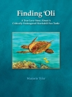Finding 'Oli: A True Love Story About A Critically Endangered Hawksbill Sea Turtle Cover Image