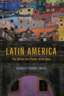 Latin America: The Allure and Power of an Idea Cover Image