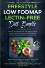 The Ultimate Freestyle Low Fodmap Lectin-Free Diet Bundle: Discover This Powerful Diet That Delivers Fast IBS Relief, Reduced Inflammation and Digesti Cover Image