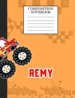 Compostion Notebook Remy: Monster Truck Personalized Name Remy on Wided Rule Lined Paper Journal for Boys Kindergarten Elemetary Pre School Cover Image