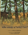 Who Needs a Forest Fire? Cover Image