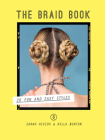 The Braid Book: 20 Fun and Easy Styles Cover Image