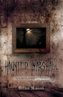Haunted Marshall: Ghosts, legends and folklore in Michigan's most paranormal town Cover Image