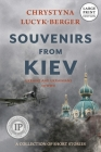 Souvenirs from Kiev: Ukraine and Ukrainians in WWII (A Collection of Short Stories) Cover Image