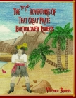 The True Adventures Of That Great Pirate Bartholomew Roberts Cover Image