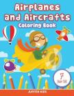 Airplanes and Aircrafts: Coloring Book 7 Year Old Cover Image
