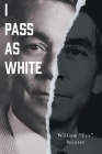 I Pass as White Cover Image