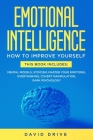 Emotional Intelligence: Learn How To Improve Yourself - This Book Includes: Mental Models, Stoicism, Master Your Emotions, Overthinking, Cover Cover Image