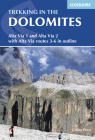 Trekking in the Dolomites: Alta Via 1 And Alta Via 2 With Alta Via Routes 3-6 In Outline Cover Image