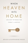 When Heaven Hits Home: Ancient Wisdom for Today's Couples Cover Image