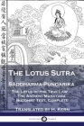 The Lotus Sutra - Saddharma-Pundarika: The Lotus of the True Law - The Ancient Mahayana Buddhist Text, Complete Cover Image