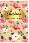 Checking Account Ledger: Pink Floral Check Register: Checkbook Ledger, 6 Column Payment Record, Tracker Log Book, Personal Checking Account Bal Cover Image