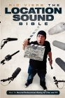 The Location Sound Bible: How to Record Professional Dialog for Film and TV Cover Image