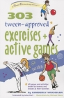 303 Tween-Approved Exercises and Active Games (SmartFun Books) Cover Image