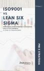 ISO9001 vs Lean Six Sigma: Integrarli per ottenere il massimo dalla tua impresa - A cura di FineAdvisors Cover Image