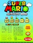 Super Mario Activity Book For Kids: Coloring, Picture, Boggler Puzzles, Mazes, Sudoku - Easy And Fun Learning for Your Kids Cover Image